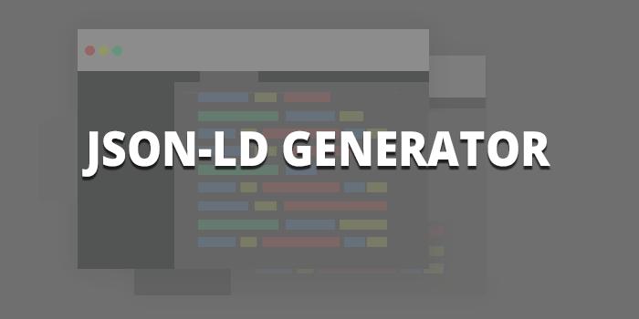 JSON-LD Generator | JSON-LD Schema Generator Tool